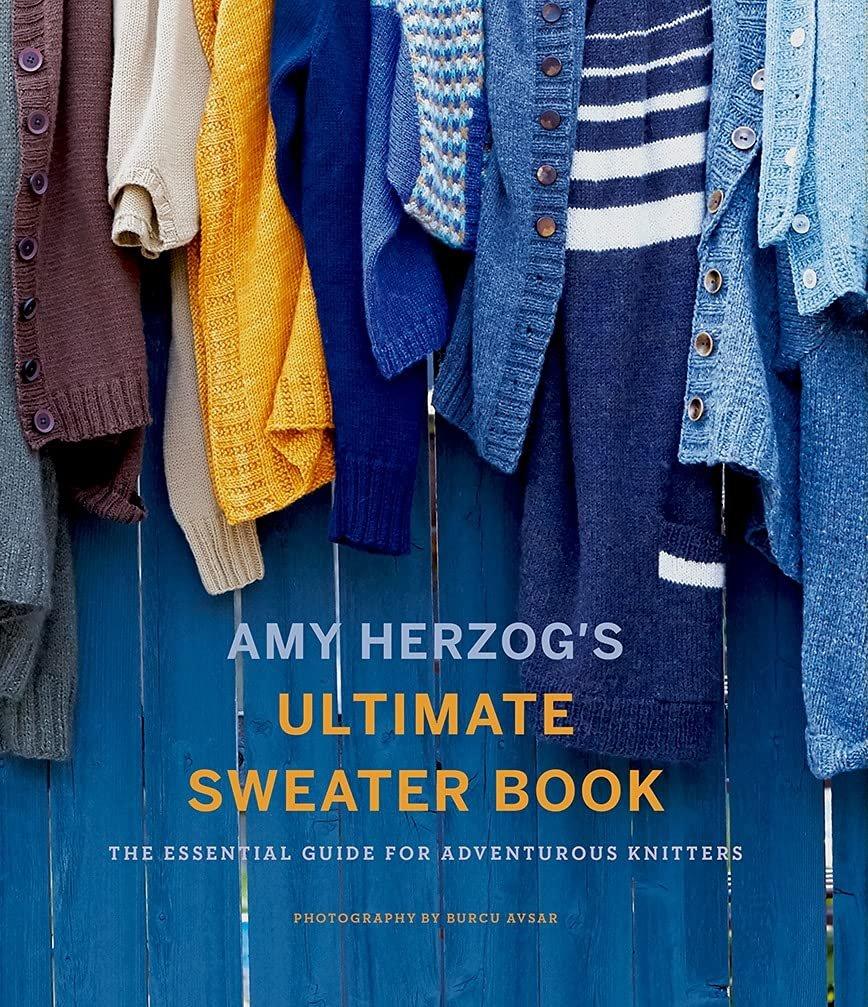 Amy Herzog's Ultiate Sweater Book