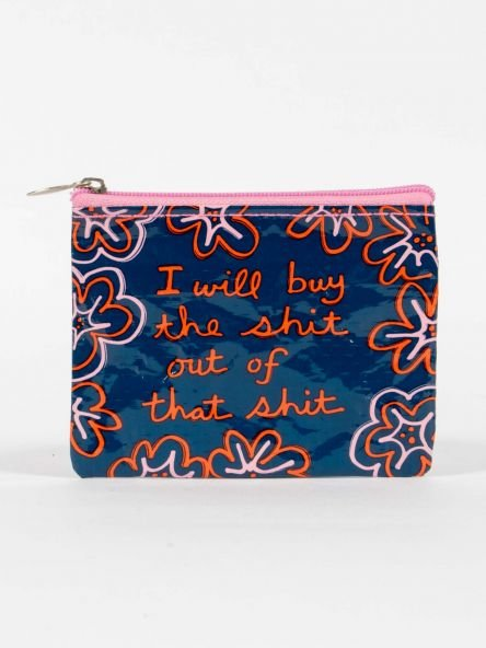 Blue Q Buy The Sh*t Out Of Some Sh*t Coin Purse
