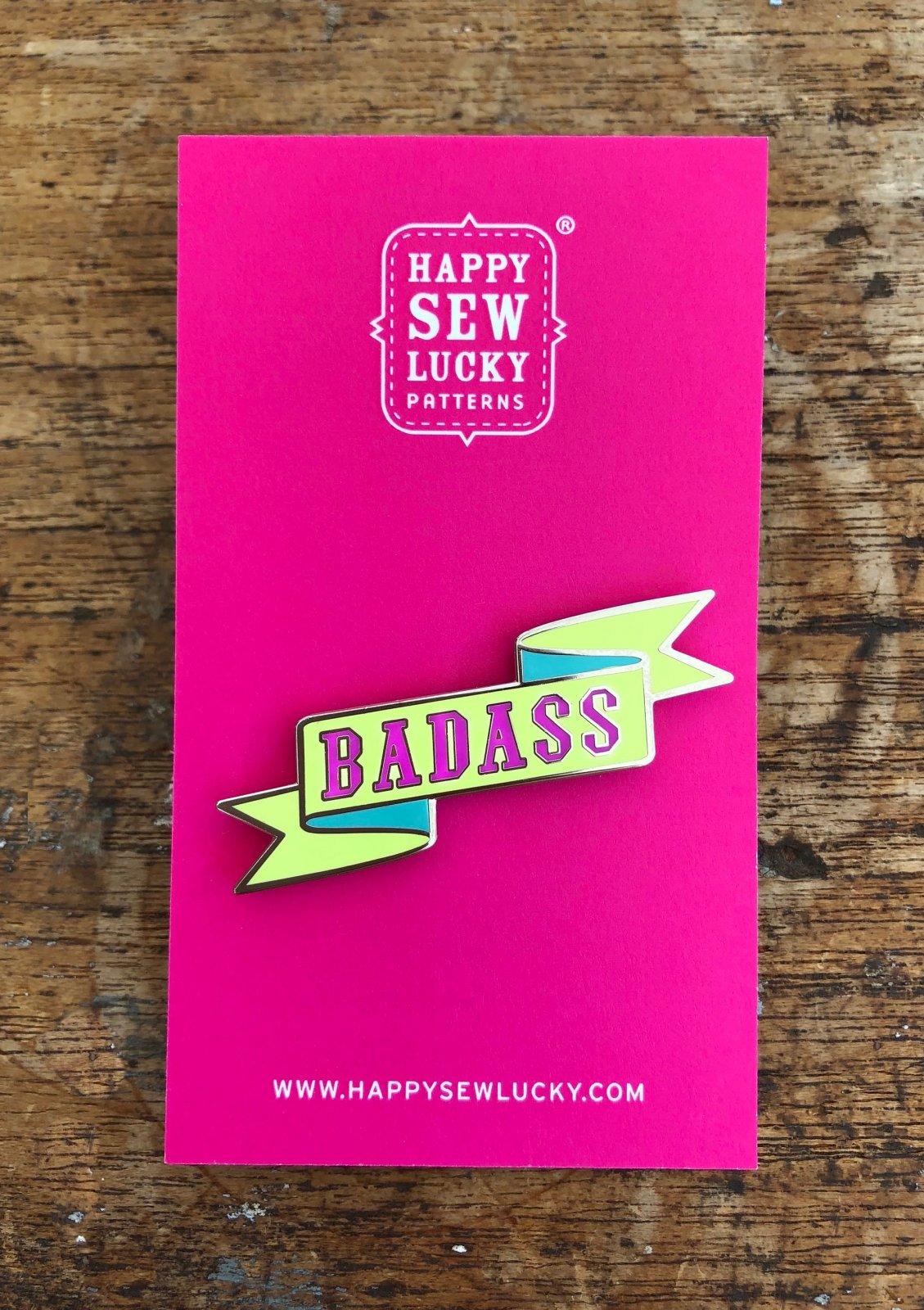 BADASS Enamel Pin by Happy Sew Lucky