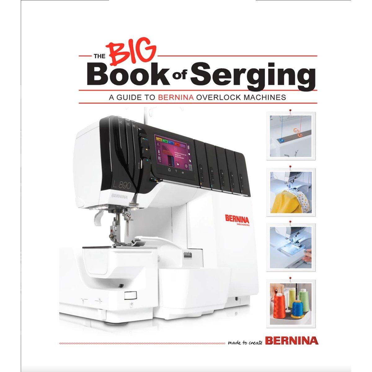 BERNINA- The Big Book of Serging
