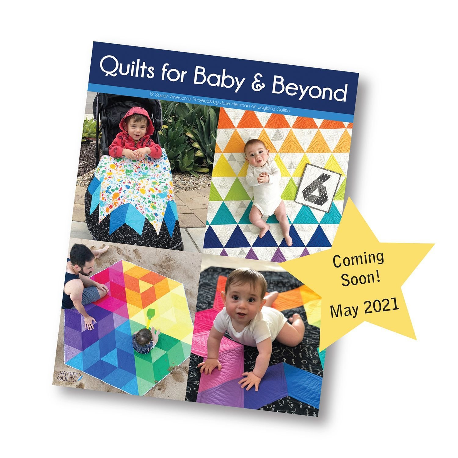 Quilts for Baby & Beyond book by Jaybird Quilts