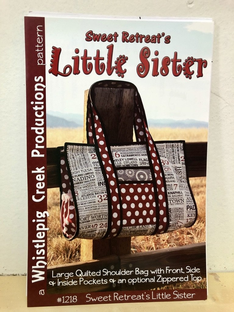 Sweet Retreat's Little Sister Quilted Bag Pattern #1218 by Whistlepig Creek Productions