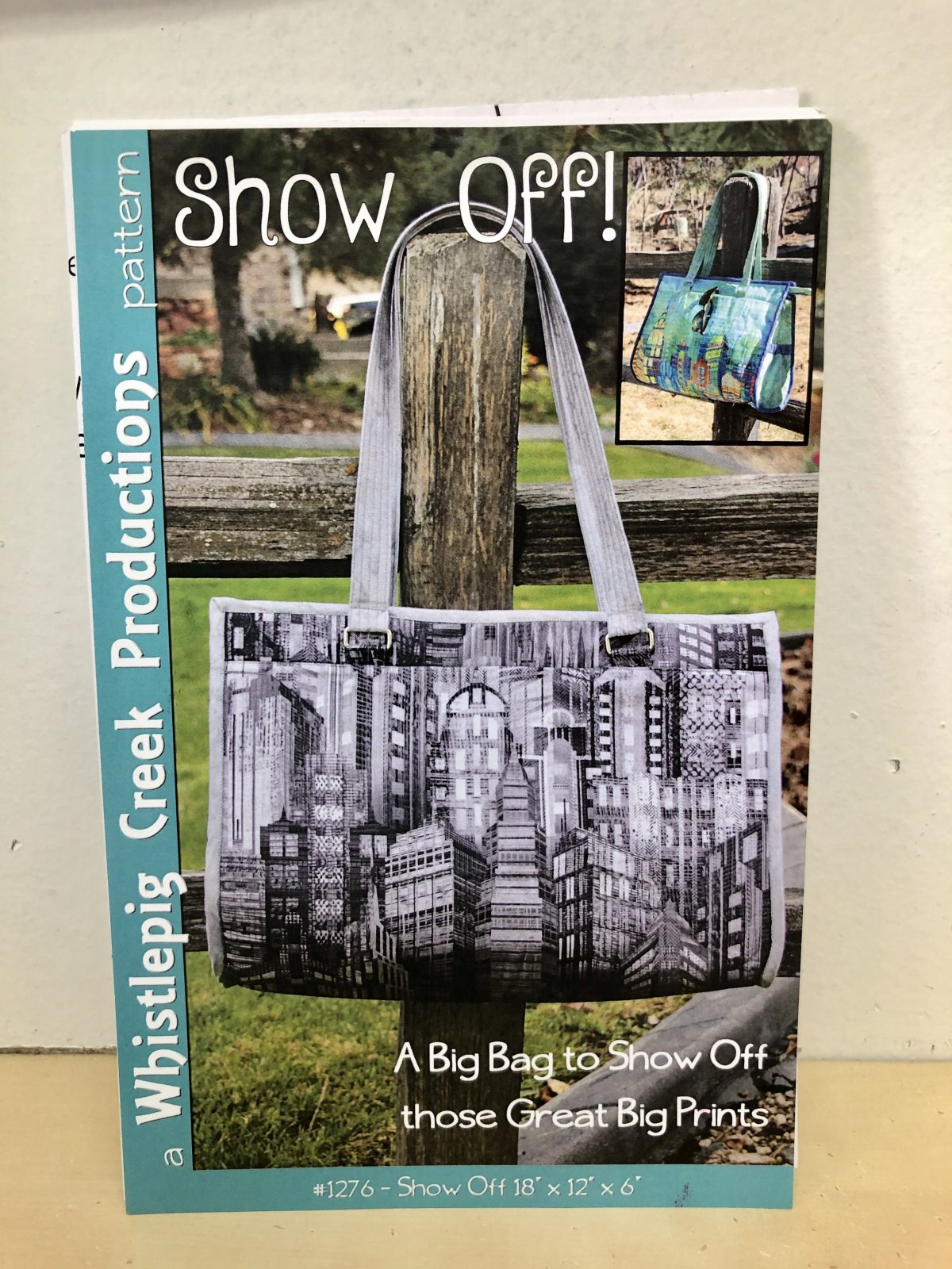 Show Off! A Big Bag to Show Off those Great Big Prints Quilted Bag Pattern by Whistlepig Creek Productions