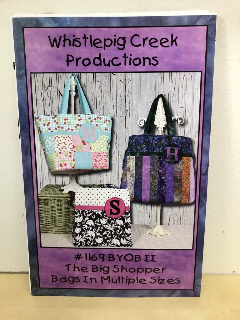 The Big Shopper Bags in Multiple Sizes #1169 BYOB II Quilt Pattern by Whistlepig Creek Productions