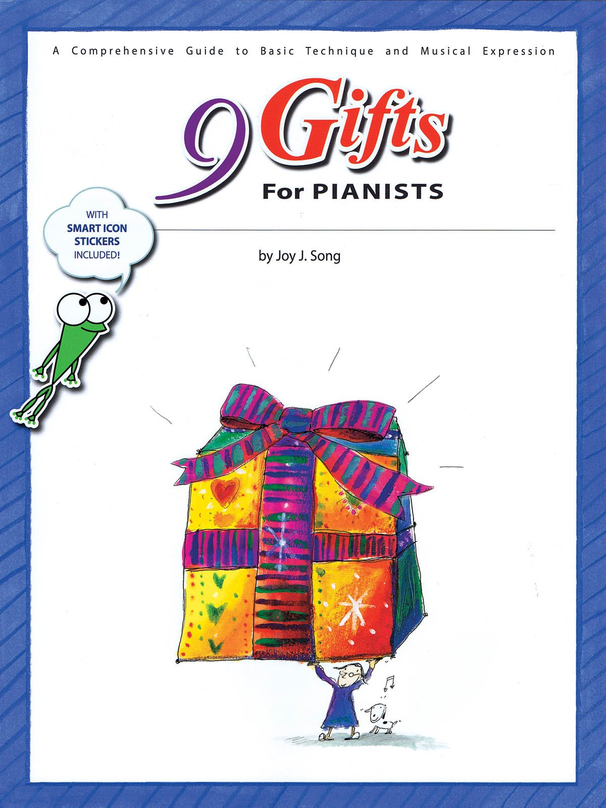 9 Gifts for Pianists - A Comprehensive Guide to Basic Technique and Musical Expression