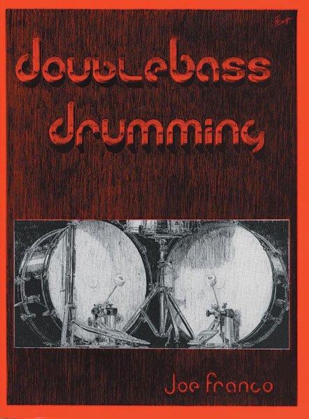Double Bass Drumming By Joe Franco