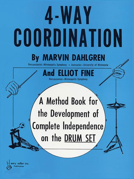 4-Way Coordination - A Method Book for the Development of Complete Independence on the Drum Set