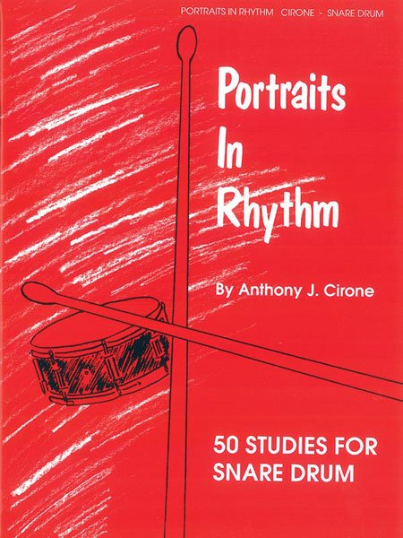 Portraits in Rhythm - 50 Studies for Snare Drum By Anthony J. Cirone