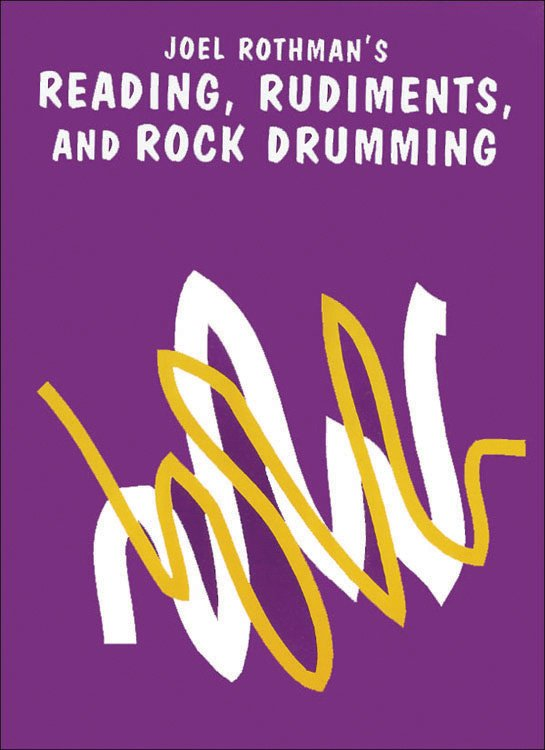 Joel Rothman's Reading, Rudiments, and Rock Drumming