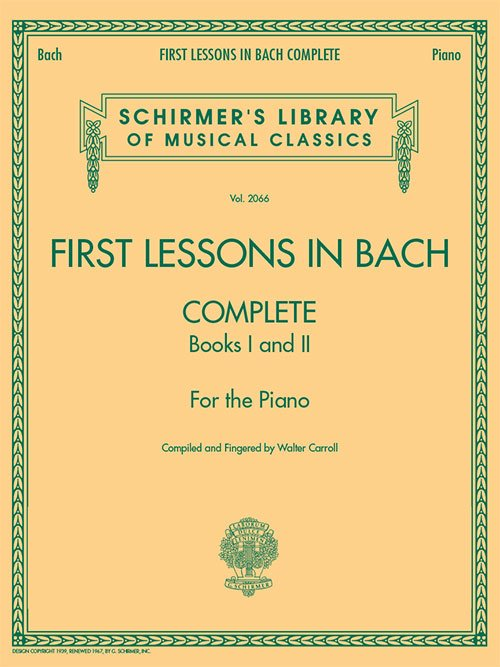 First Lessons in Bach, Complete Schirmer Library of Classics Volume 2066  For the Piano