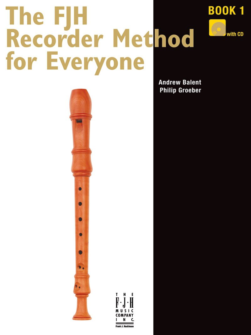 The FJH Recorder Method For Everyone, Book 1