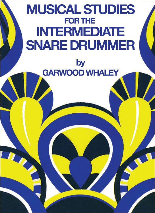 Musical Studies For The Intermediate Snare Drummer By Garwood Whaley