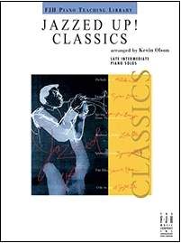 Jazzed Up! Classics, Late Intermediate Piano Solos