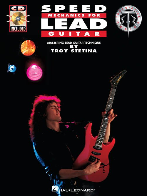 Speed Mechanics For Lead Guitar by Troy Stetina