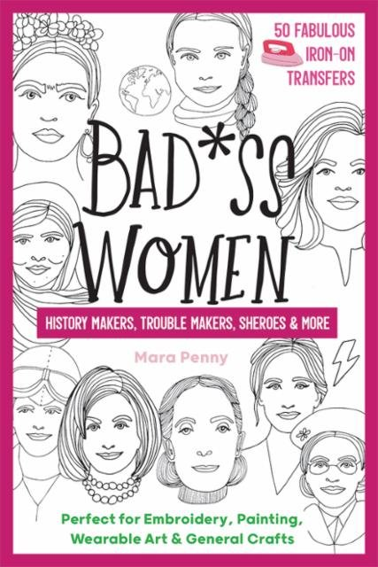 Bad*ss Women in History - 50 Iron On Transfers