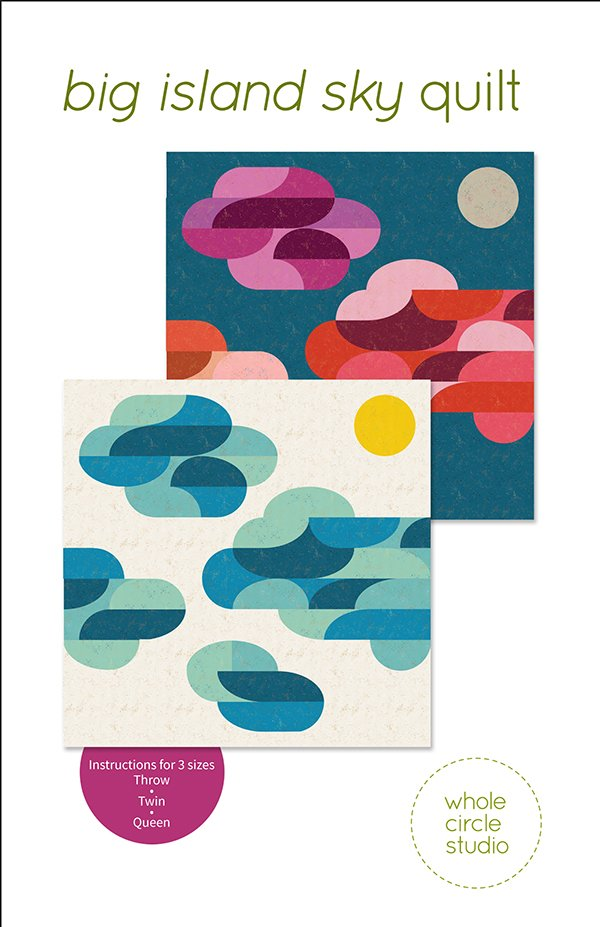 Whole Circle Studio - Big Island Sky Quilt Pattern