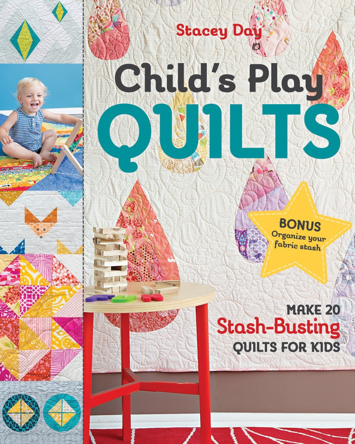 Child's Play Quilts Book by Stacey Day
