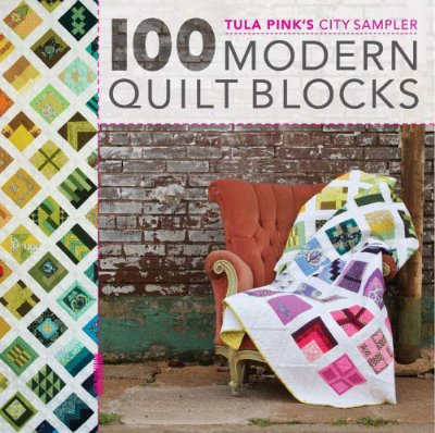 City Sampler 100 Modern Quilt Blocks by Tula Pink