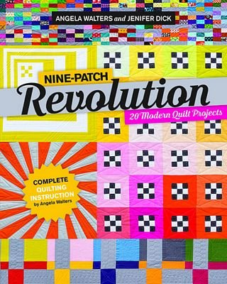 Nine Patch Revolution - Angela Walters & Jenifer Dick