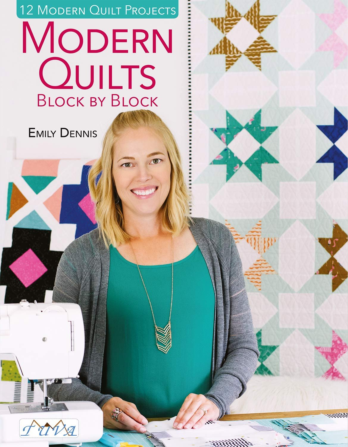 Modern Quilts Block by Block by Emily Dennis