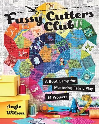 Fussy Cutters Club Book by Angie Wilson