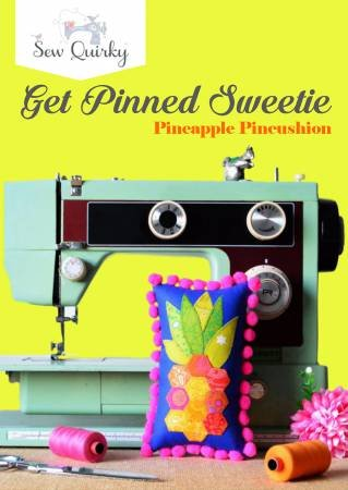 Sew Quirky - Get Pinned Sweetie - Pineapple Pincushion