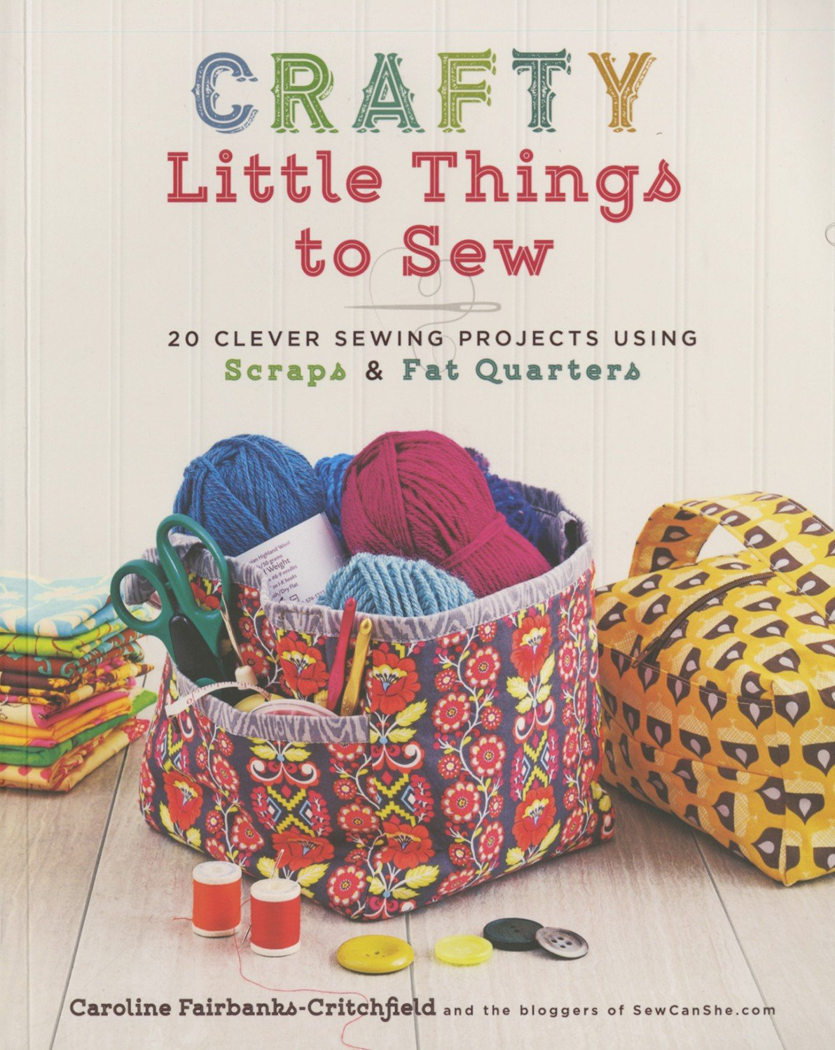 Crafty Little Things To Sew by Caroline Fairbanks-Critchfield