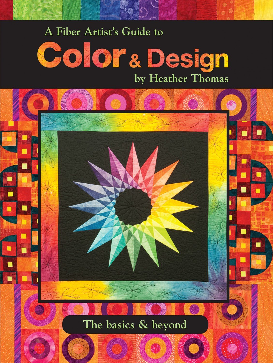 A fiber Artist Guide to Color & Design The basics & Beyond