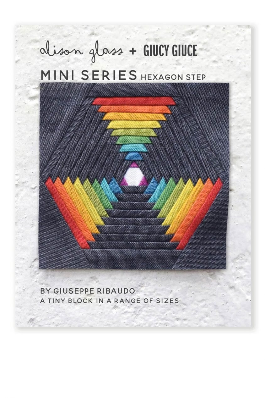 Giucy Giuce - Mini Series Hexagon Step Quilt Pattern