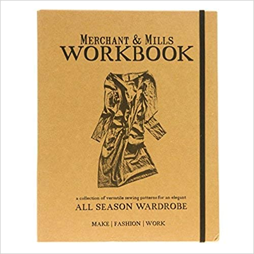 Merchant & Mills Workbook: A Collection of Versatile Sewing Patterns