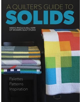 Modern Quilt Studio - A Quilter's Guide To Solids