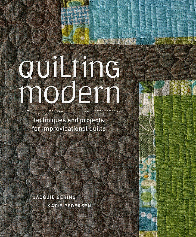 Quilting Modern - Jacquie Gering and Katie Pedersen