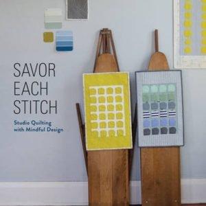 Savor Each Stitch - Carolyn Friedlander