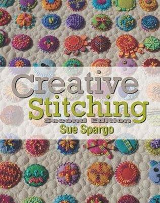 Sue Spargo - Creative Stitching Second Edition