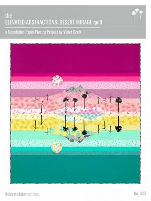 Violet Craft - The Elevated Abstractions: Desert Mirage quilt