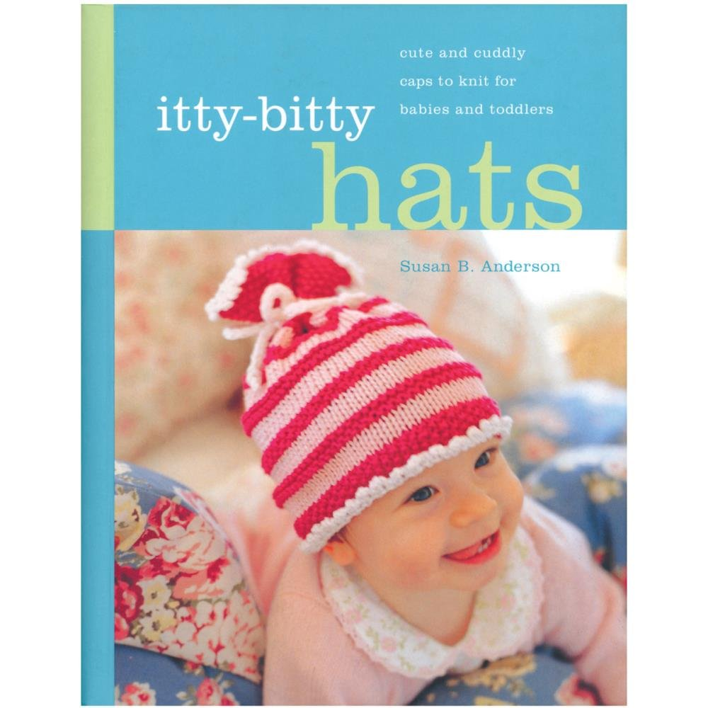 Itty Bitty Hats by Susan B. Anderson