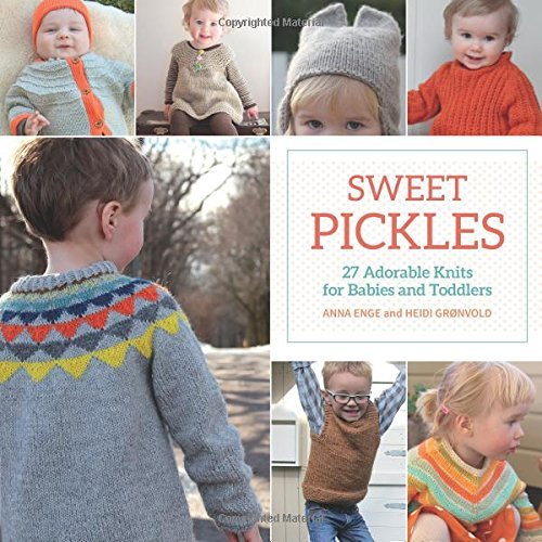 Sweet Pickles - 27 Adorable Knits for Babies and Toddlers