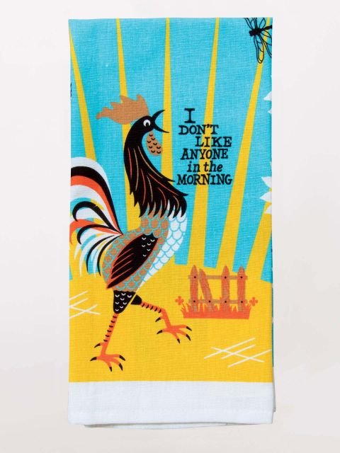 Blue Q Dish Towel - I Don't Like Anyone in the Morning