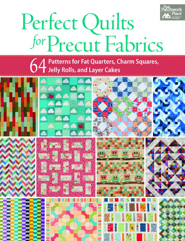 Perfect Quilts for Precut Fabrics