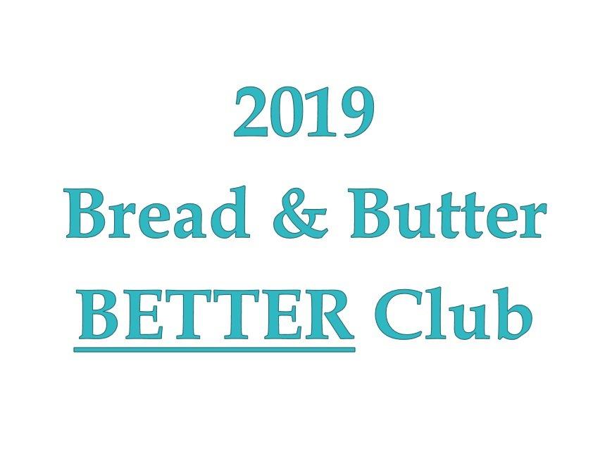2019 Bread & Butter BETTER Club