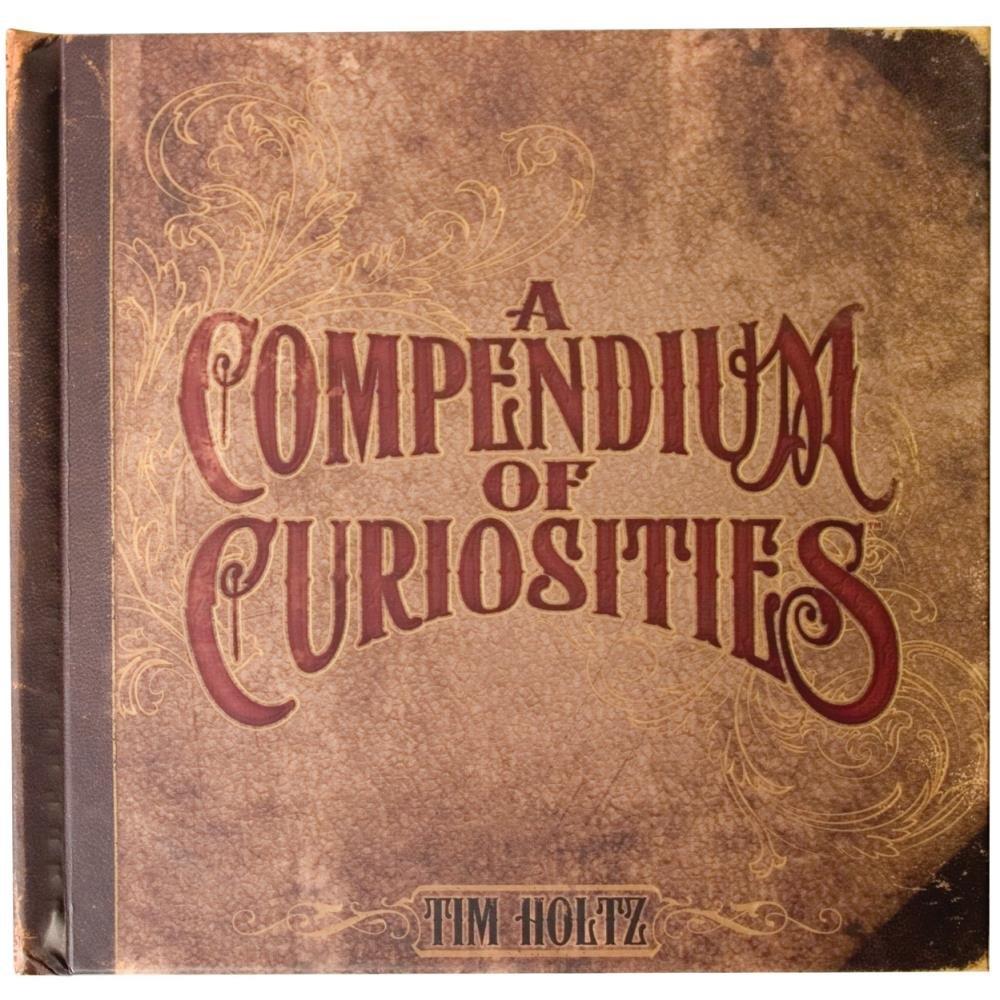 TIM HOLTZ - Compendium of Curiosities