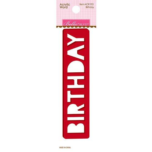 Bella Blvd-Birthday Acrylic Word