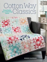 Cotton Way Classics - Fresh Quilts for a Charming Home