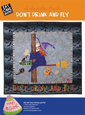 Don't Drink and Fly Witch Halloween Quilt Pattern