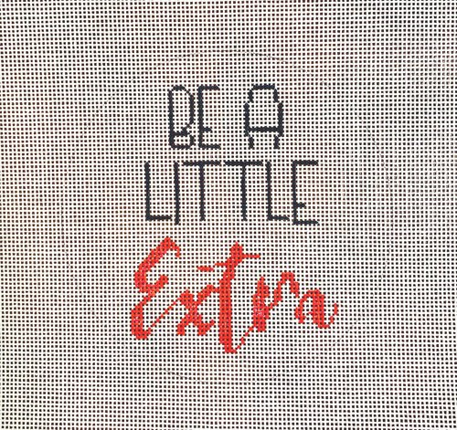 Be A Little Extra