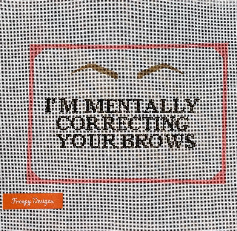 I'm Mentally Correcting your Brows