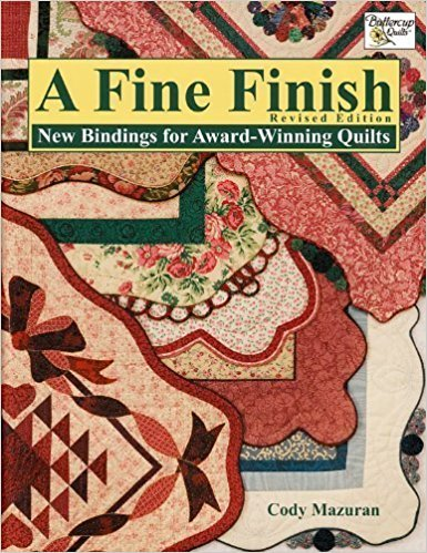 A Fine Finish: New Bindings for Award-Winning Quilts