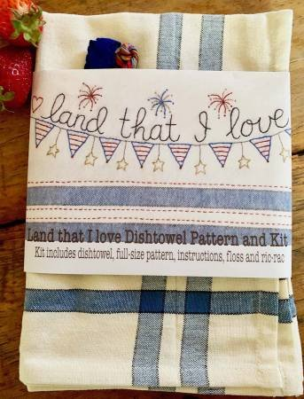 Land That I Love Dishtowel - Embroidery Pattern and Floss Kit - Bareroots - BR257K