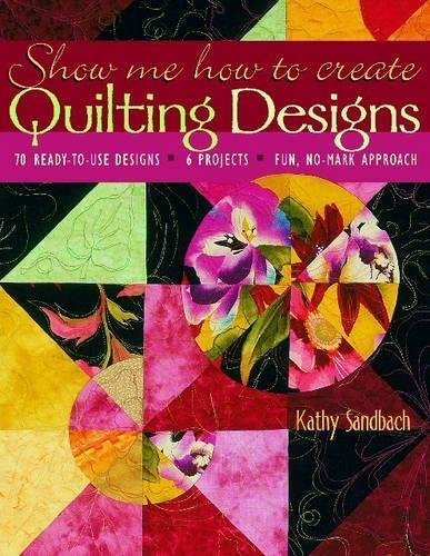 Show me How to Create Quilting Designs By Kathy Sandbach