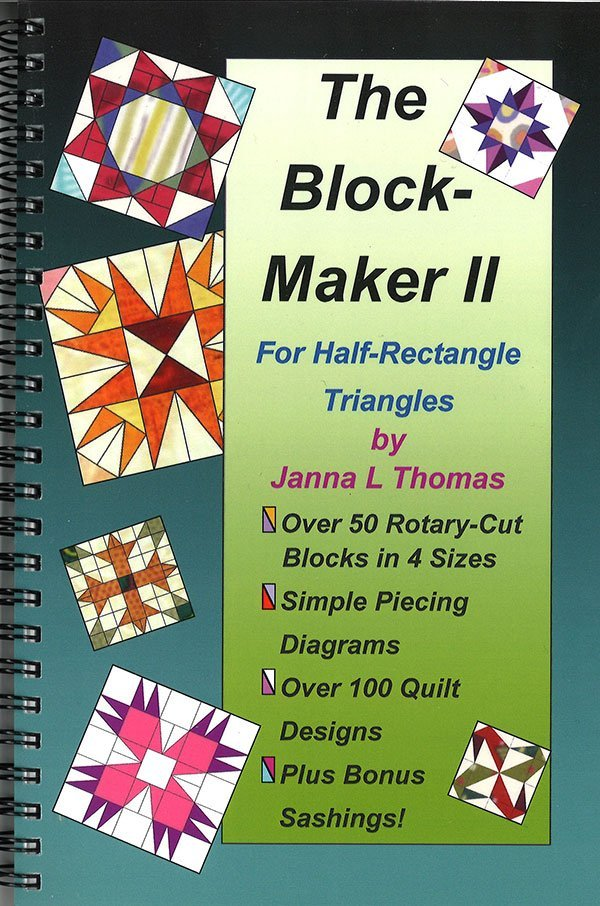 The Block Loc Maker II - For Half -Rectangle Triangles - Janna L Thomas
